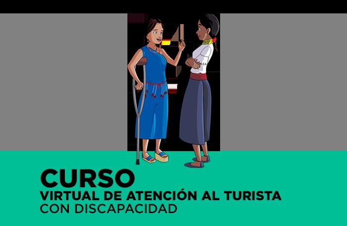 Curso Virtual de Atención al turista con discapacidad - ingresa al curso aquí