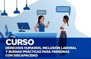 Derechos Humanos, Inclusión Laboral y Buenas Prácticas para Personas con Discapacidad