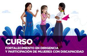 Fortalecimiento en Dirigencia y Participación de Mujeres con Discapacidad
